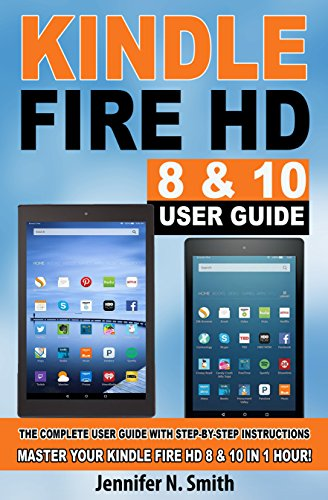 kindle fire hd 8 10 with alexa user guide updated 2018 the rh amazon co uk operating manual for kindle fire hd 10 user manual for kindle fire