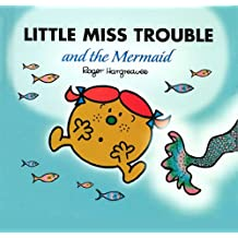 Little Miss Trouble and the Mermaid (Mr. Men and Little Miss Book 6) (English Edition)