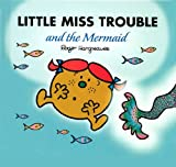 Image de Little Miss Trouble and the Mermaid (Mr. Men and Little Miss Book 6) (