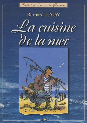 La cuisine de la mer par Bernard Legay