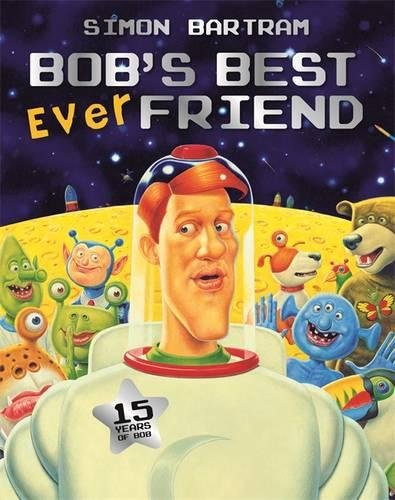 Bob's Best Ever Friend par Simon Bartram