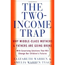 The Two-Income Trap: Why Middle-Class Mothers & Fathers are Going Broke