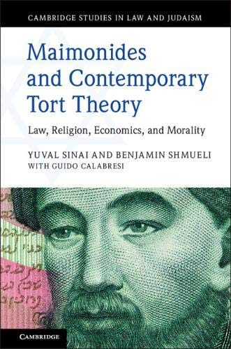 Maimonides and Contemporary Tort Theory: Law, Religion, Economics, and Morality (Cambridge Studies in Law and Judaism) (English Edition)