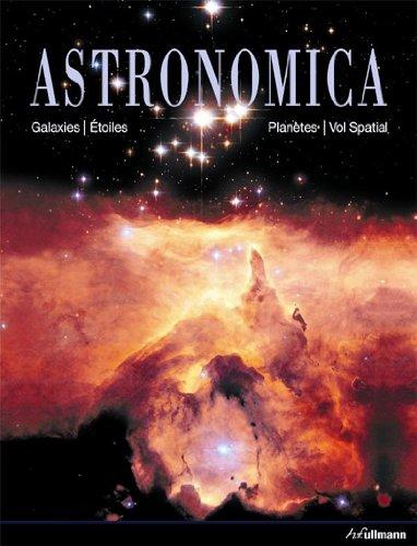 Astronomica: Galaxies, Etoiles, Planètes, Vol Spatial