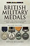 British Military Medals: A Guide for the Collector and Family Historian Second Edition