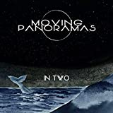 Songtexte von Moving Panoramas - In Two