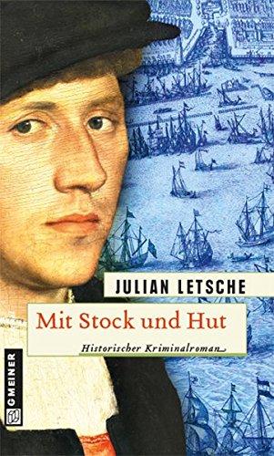 Mit Stock und Hut (Historische Romane im GMEINER-Verlag)