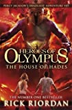 The House of Hades (Heroes of Olympus, Book 4) by Riordan, Rick (2013) Hardcover