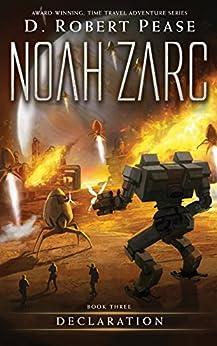 Noah Zarc: Declaration (Book 3) (English Edition) di [Pease, D. Robert]