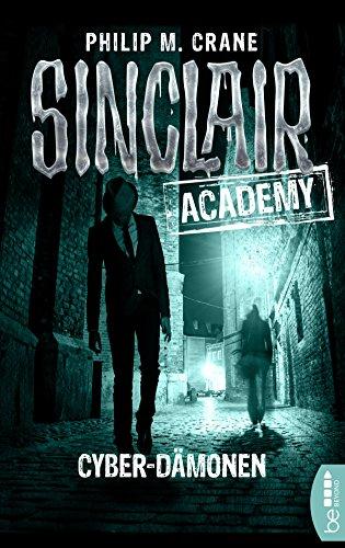 Sinclair Academy - 06: Cyber-Dämonen (Die neuen Geisterjäger 6)