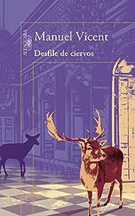 Desfile de ciervos par  Manuel Vicent