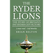 The Ryder Lions: The Story of Britain's 1957 Ryder Cup Victory