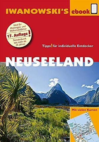 Neuseeland - Reiseführer von Iwanowski: Individualreiseführer mit vielen Abbildungen, Detailkarten und Karten-Download (Reisehandbuch) (German