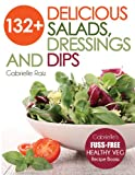 Image de 132+ Delicious Salads, Dressings And Dips: Healthy Salad Recipes For Weight Loss, Gre