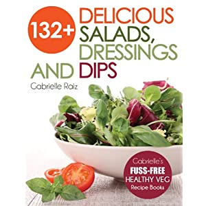 132+ Delicious Salads, Dressings And Dips: Healthy Salad Recipes For Weight Loss, Gre