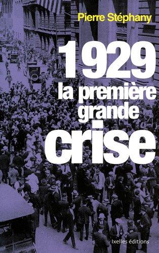 1929, la première grande crise