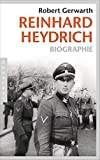 Reinhard Heydrich: Biographie - Robert Gerwarth