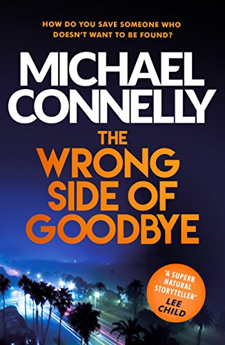 The wrong side of goodbye harry bosch series ebook michael the wrong side of goodbye harry bosch series by connelly michael fandeluxe Choice Image
