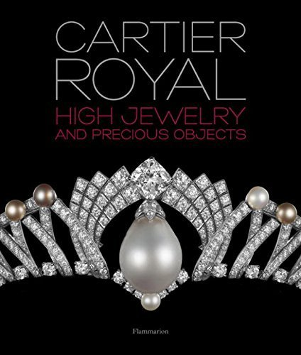Cartier Royal: High Jewelry and Precious Objects by Francois Chaille (2015-03-17)