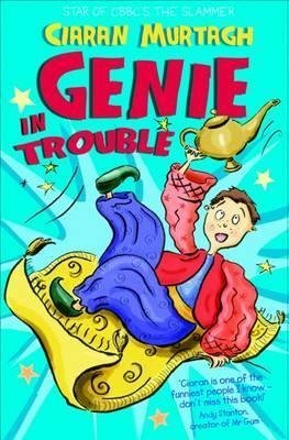 [(Genie in Trouble * * )] [Author: Ciaran Murtagh] [Oct-2012]