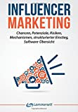Influencer Marketing: Chancen, Potenziale, Risiken, Mechanismen,  strukturierter Einstieg,...
