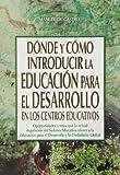Dónde Y Cómo Introducir La Educación Para El Desarrollo En Los Centros Educativos. Oportunidades...