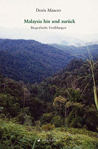 Malaysia hin und zurück: Biografische Erzählungen
