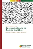 Os ecos do silêncio no discurso midiático: Quando a língua é objeto de notícia