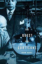 [(The Quest for Cortisone)] [By (author) Thom Rooke] published on (April, 2012)