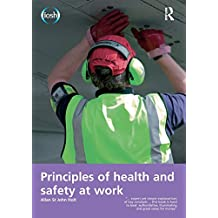 Principles of Health and Safety at Work by Allan St John Holt (8-Oct-2014) Paperback