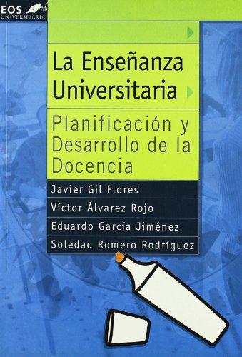 La enseñanza universitaria : planificación y desarrollo de la docencia (EOS Universitaria, Band 7)