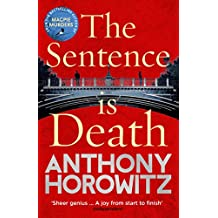 The Sentence is Death: A mind-bending murder mystery from the bestselling author of THE WORD IS MURDER (Detective Daniel Hawthorne 2)