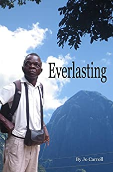 Everlasting: Over the Hill in Malawi by [Carroll, Jo]