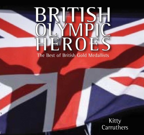British Olympic Heroes por Kitty Carruthers