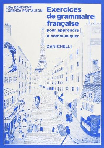 Exercices de grammaire française. Pour apprendre à communiquer. Per le Scuole superiori