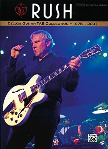 Rush: Deluxe Guitar Tab Collection 1975-2007 (Authentic Guitar-Tab Editions)