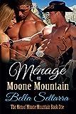 Menage on Moone Mountain (The Men of Moone Mountain Book 1)