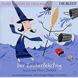 Die Zeit: Große Klassik für kleine Hörer: Paul Dukas - Der Zauberlehrling