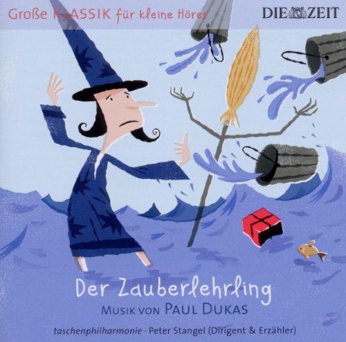 Die Zeit: Große Klassik für kleine Hörer: Paul Dukas – Der Zauberlehrling
