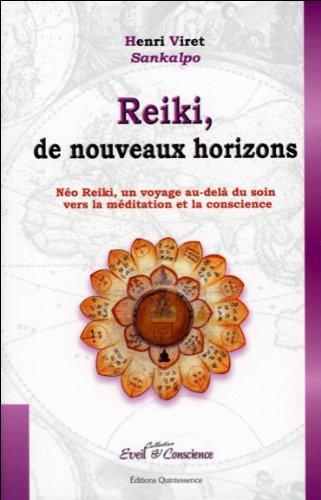 Reiki, de nouveaux horizons : Le Néo Reiki, un voyage au-dela du soin vers la méditation et la conscience