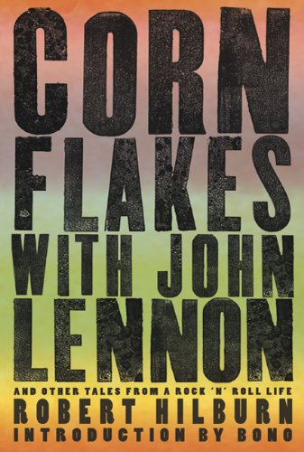 [(Corn Flakes with John Lennon: And Other Tales from a Rock 'n' Roll Life )] [Author: Robert Hilburn] [Oct-2010]