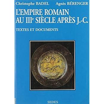 L¹empire romain au IIIème siècle de la mort de Commode au Concile de Nicée. Textes et documents