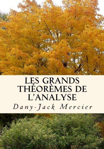 Les grands théorèmes de l'analyse par Dany-Jack Mercier