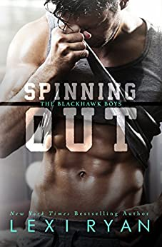 Spinning Out (The Blackhawk Boys) by [Ryan, Lexi]