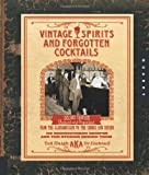 Vintage Spirits and Forgotten Cocktails: Revised and Updated by Ted Haigh Revised and Updated Edition (2009)