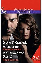 Swat Secret Admirer: SWAT Secret Admirer / Killshadow Road (The Lawmen, Book 3) Paperback