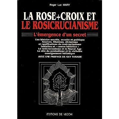 LA ROSE-CROIX ET LE ROSICRUCIANISME. Edition 1993