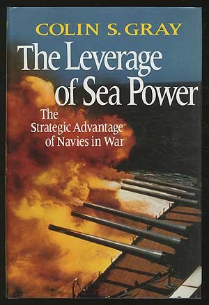 the-leverage-of-sea-power-strategic-advantage-of-navies-in-major-wars