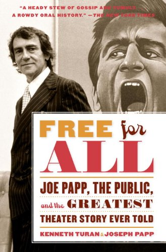 Free for All: Joe Papp, The Public, and the Greatest Theater Story Ever Told (English Edition)