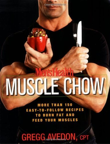 mens-health-muscle-chow-more-than-a-150-meals-to-feed-your-muscles-and-fuel-your-workout-by-gregg-av